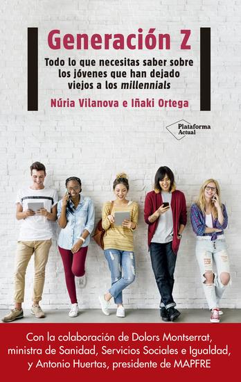 Generación Z - Todo lo que necesitas saber sobre los jóvenes que han dejado viejos a los millennials - cover