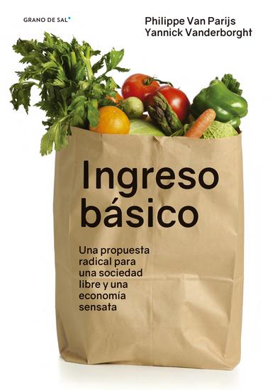 Ingreso básico - Una propuesta para una sociedad libre y una economía sensata - cover