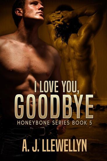 I Love You Goodbye - Honeybone #5 - cover