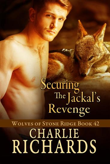 Securing the Jackal's Revenge - Wolves of Stone Ridge #42 - cover