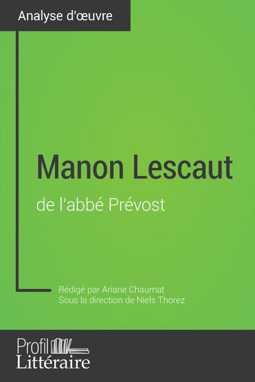 Manon Lescaut de l'abbé Prévost (Analyse approfondie) - Approfondissez votre lecture des romans classiques et modernes avec Profil-Litterairefr - cover