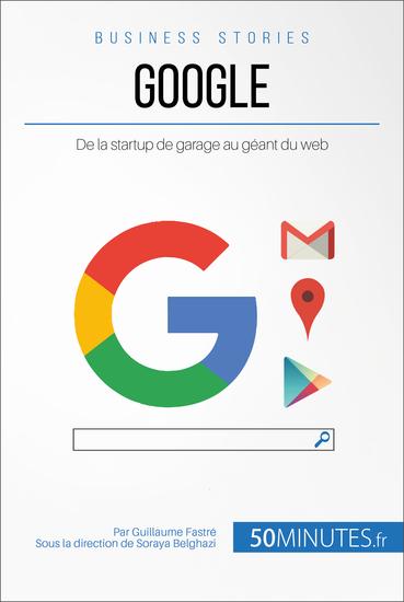 Google - De la startup de garage au géant du web - cover