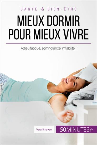Mieux dormir pour mieux vivre - Adieu fatigue somnolence irritabilité ! - cover