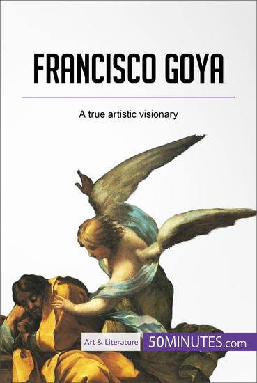 Francisco Goya - A true artistic visionary - cover