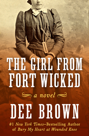 The Girl from Fort Wicked - A Novel - cover
