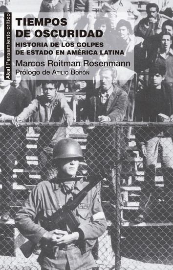 Tiempos de oscuridad - Historia de los golpes de Estado en América Latina - cover