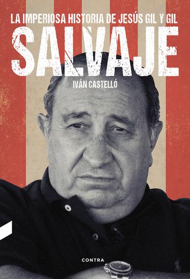 Salvaje - La imperiosa historia de Jesús Gil y Gil - cover