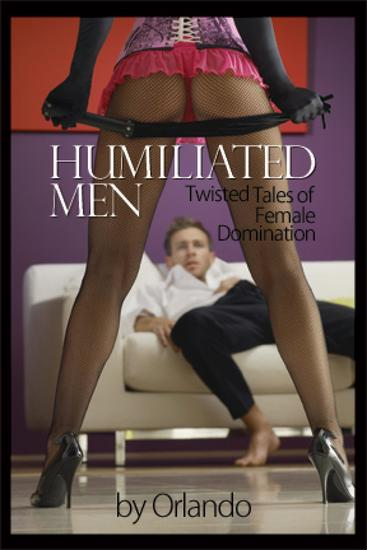 Humiliated Men - Twisted Tales of Female Domination - cover
