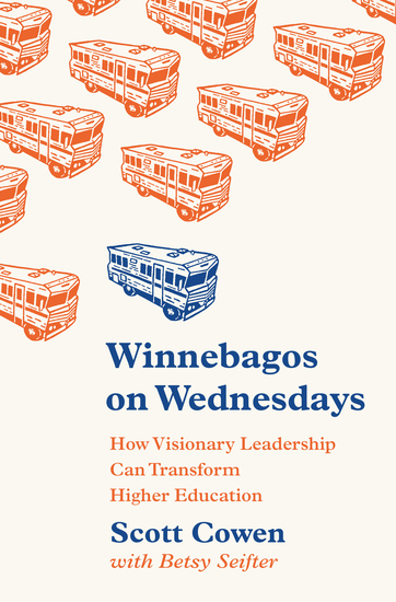 Winnebagos on Wednesdays - How Visionary Leadership Can Transform Higher Education - cover