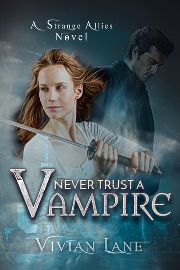 Never Trust A Vampire (Strange Allies novel #1) - cover