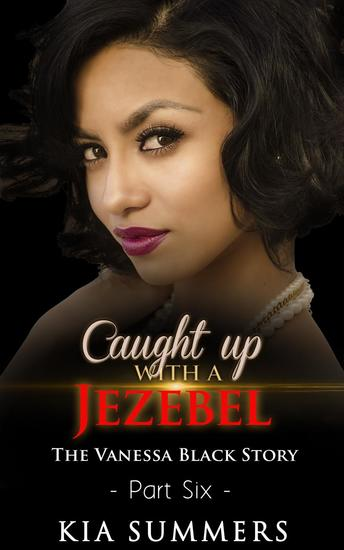 Caught Up with a Jezebel 6 - The Vanessa Black Story #6 - cover
