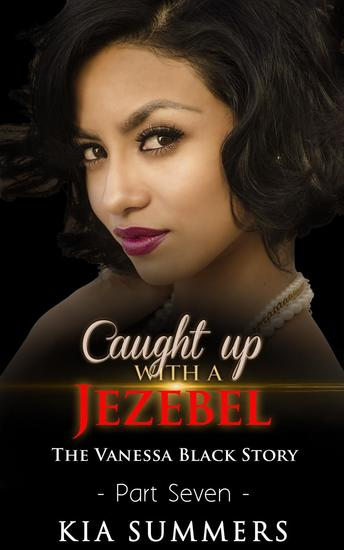 Caught Up with a Jezebel 7 - The Vanessa Black Story #7 - cover