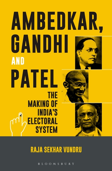 Ambedkar Gandhi and Patel - The Making of India's Electoral System - cover