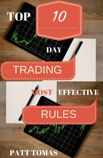 Trading Rules: - Top 10 Day Trading Most Effective Rules - cover