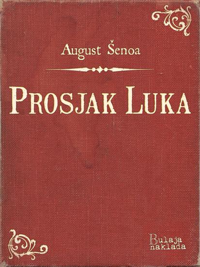 Prosjak Luka - Pripovijest iz seoskoga života - cover