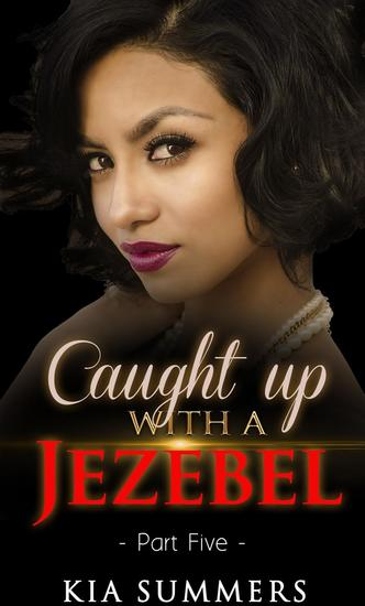 Caught Up with a Jezebel 5 - Sister Diva White's Scandal #5 - cover