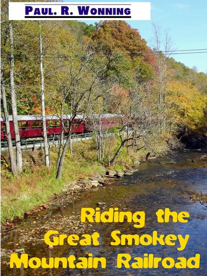 Riding the Great Smokey Mountain Railroad - Travels Across America #3 - cover