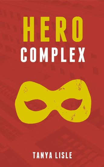 Hero Complex - City Without Heroes #2 - cover