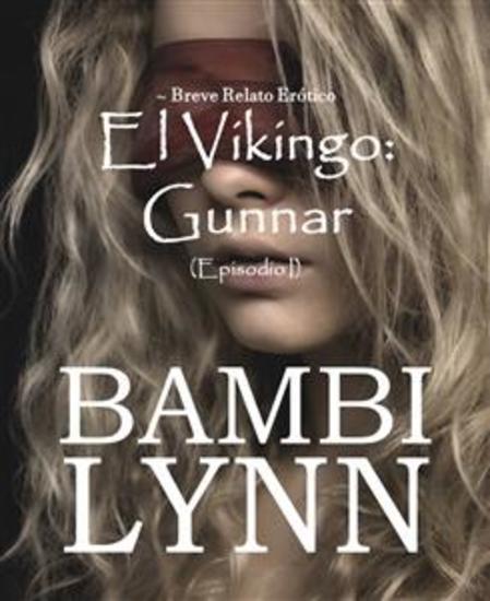 El Vikingo: Gunnar ~ Breve Relato Erótico (Episodio I) - cover