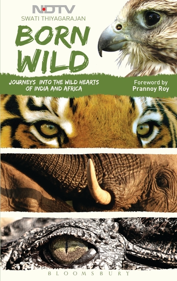 Born Wild - Journeys into the Wild Hearts of India and Africa - cover