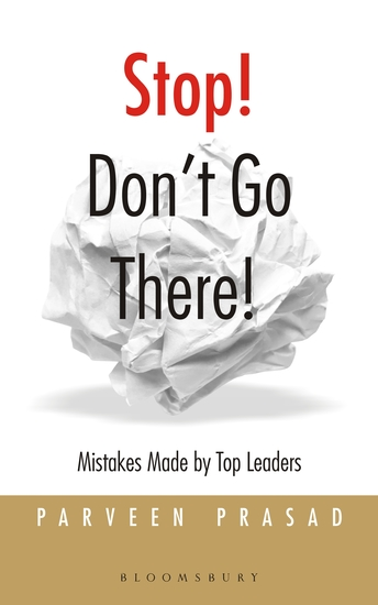 Stop Don't Go There - Mistakes Made by Top Leaders - cover