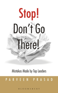 Stop Don't Go There - Mistakes Made by Top Leaders