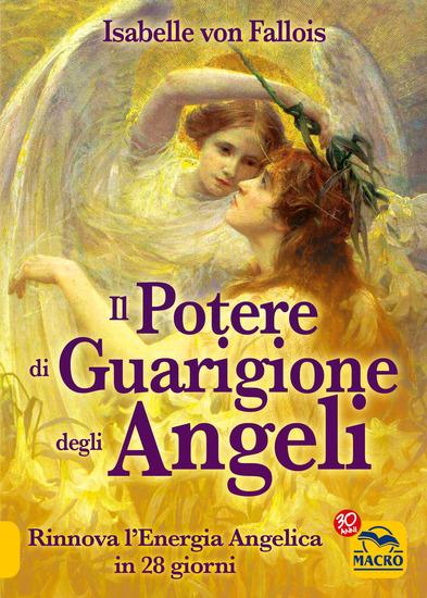 Il Potere di Guarigione degli Angeli - Rinnova l'Energia Angelica in 28 giorni - cover