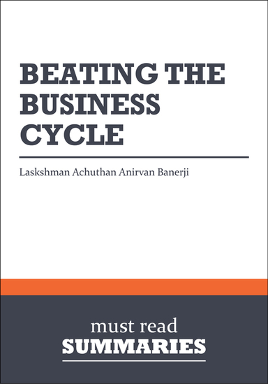 Summary: Beating The Business Cycle Lakshman Achuthan and Anirvan Banerji - cover
