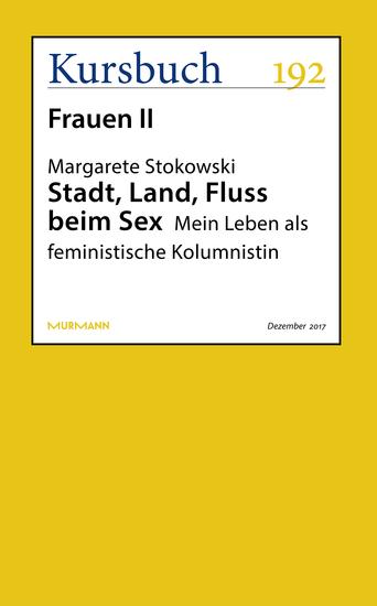 Stadt Land Fluss beim Sex - Mein Leben als feministische Kolumnistin - cover