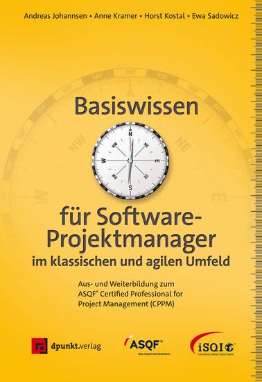 Basiswissen für Softwareprojektmanager im klassischen und agilen Umfeld - Aus- und Weiterbildung zum ASQF® Certified Professional for Project Management (CPPM) - cover