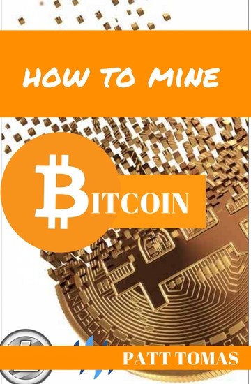 How To Mine Bitcoin: - Learn How To Mine Cryptocurrency - cover