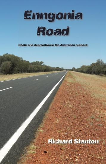 Enngonia Road - Death and deprivation in the Australian outback - cover