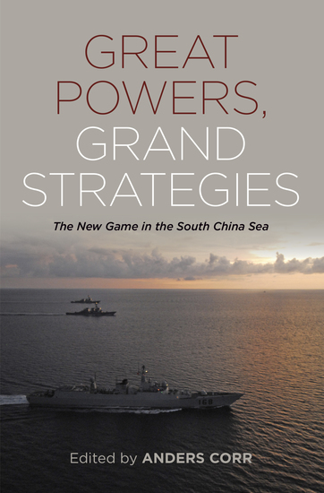 Great Powers Grand Strategies - The New Game in the South China Sea - cover