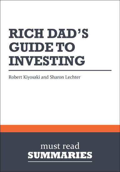 Summary: Rich Dad's Guide To Investing Robert Kiyosaki and Sharon Lechter - cover