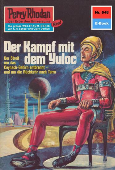 """Perry Rhodan 648: Der Kampf mit dem Yuloc - Perry Rhodan-Zyklus """"Das kosmische Schachspiel"""" - cover"""