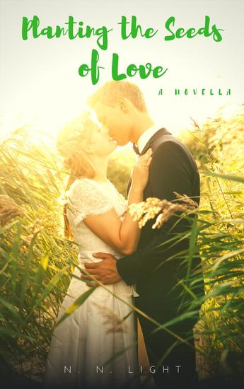 Planting the Seeds of Love: A Novella - cover