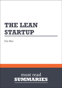 Summary: The Lean Startup Eric Ries