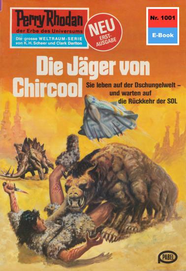 """Perry Rhodan 1001: Die Jäger von Chircool - Perry Rhodan-Zyklus """"Die kosmische Hanse"""" - cover"""