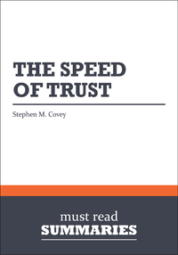 Summary: The Speed of Trust Stephen M Covey