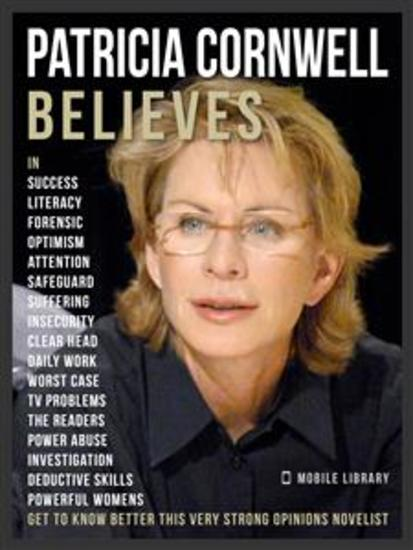 Patricia Cornwell Believes - Patricia Cornwell Quotes And Believes - Discover the master of American crime writers - cover