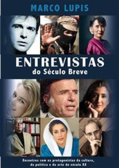 Entrevistas do Século Breve - Encontros com os protagonistas da cultura da política e da arte do século XX - cover