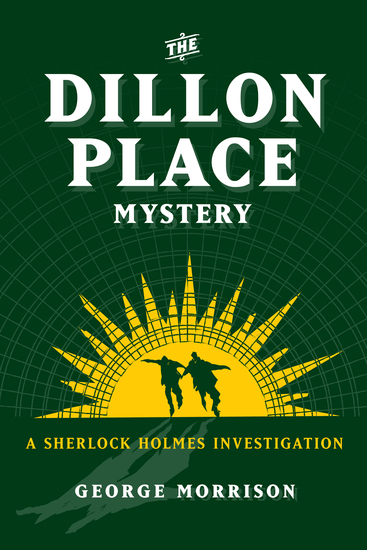 The Dillon Place Mystery – A Sherlock Holmes Investigation - cover