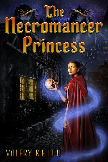 The Necromancer Princess - The Necromancer Princess #1 - cover
