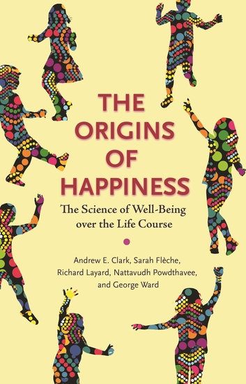 The Origins of Happiness - The Science of Well-Being over the Life Course - cover