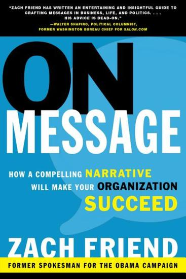 On Message - How a Compelling Narrative Will Make Your Organization Succeed - cover