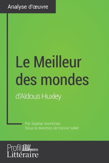 Le Meilleur des mondes d'Aldous Huxley (Analyse approfondie) - Approfondissez votre lecture des romans classiques et modernes avec Profil-Litterairefr - cover