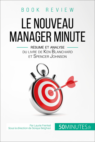 Book review : Le Nouveau Manager Minute - Résumé et analyse du livre de Kenneth Blanchard et Spencer Johnson - cover