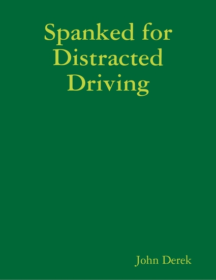 Spanked for Distracted Driving - cover