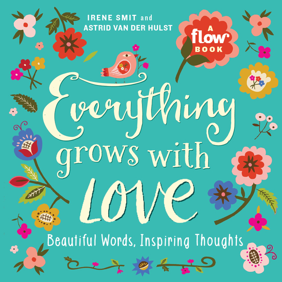 Everything Grows with Love - Beautiful Words Inspiring Thoughts - cover