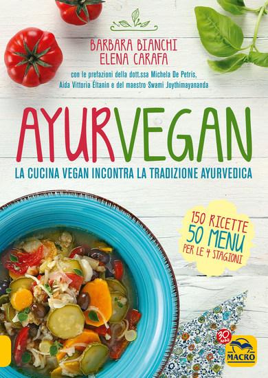 Ayurvegan - La cucina vegan incontra la tradizione ayurvedica - cover